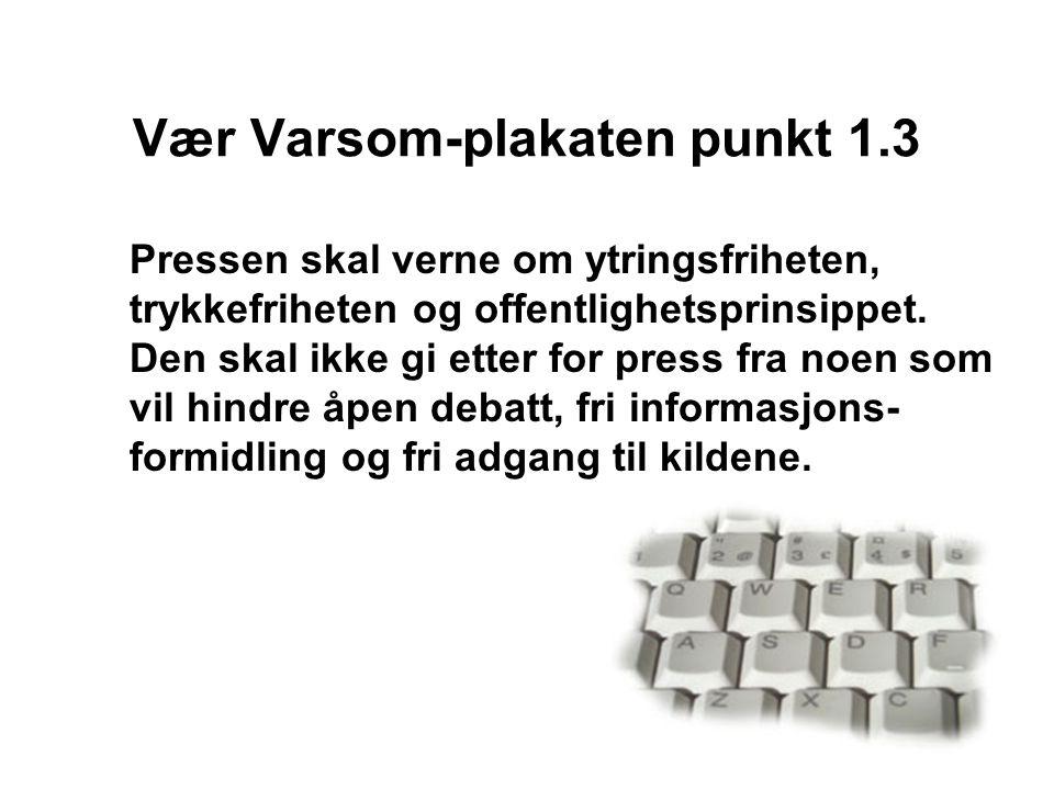 Vær Varsom-plakaten punkt 1.3