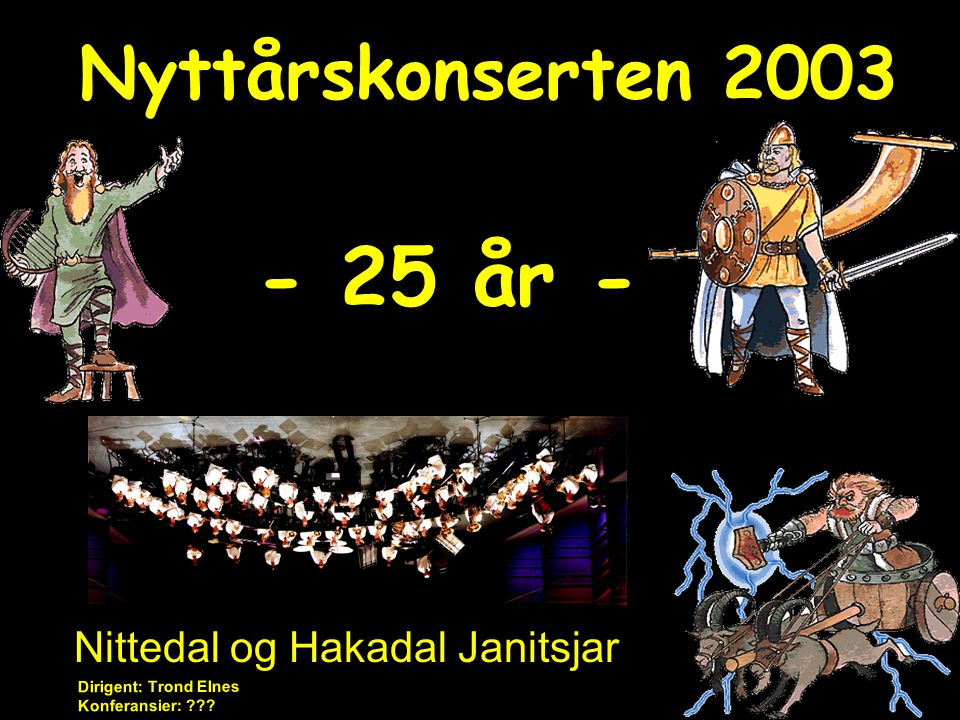 - 25 år - Nyttårskonserten 2003 Nittedal og Hakadal Janitsjar