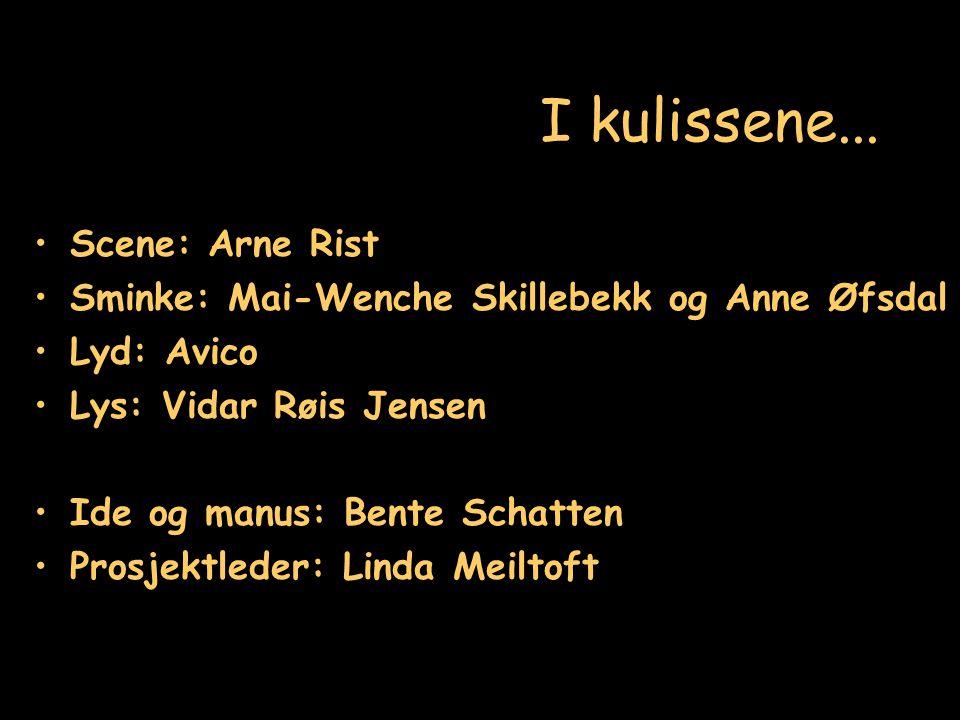 I kulissene... Scene: Arne Rist
