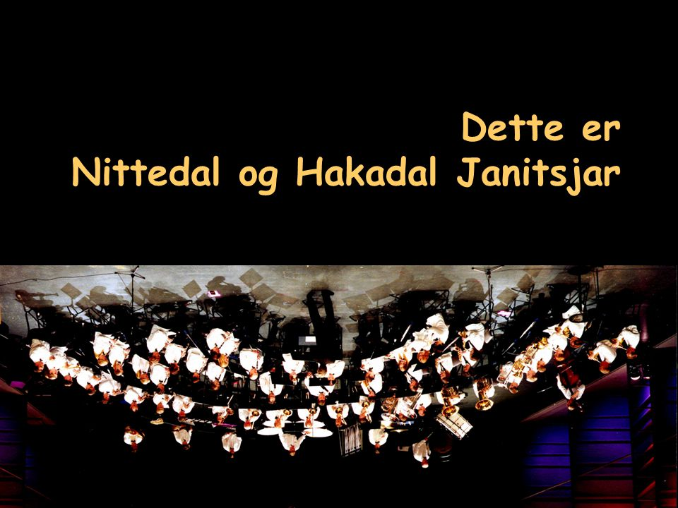 Dette er Nittedal og Hakadal Janitsjar