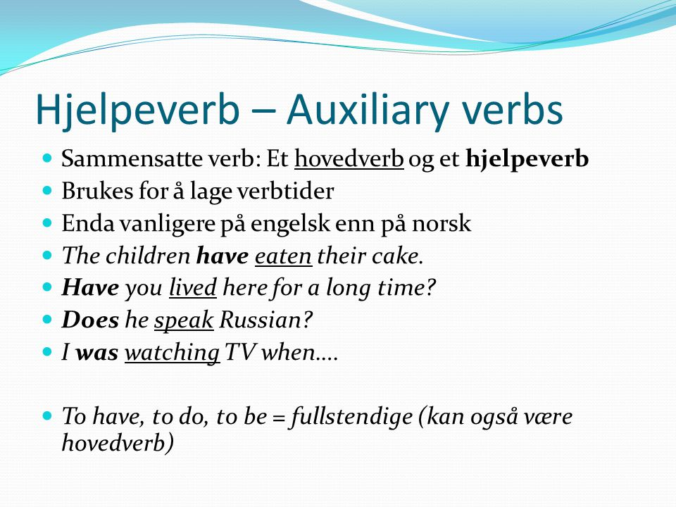 Hjelpeverb – Auxiliary verbs
