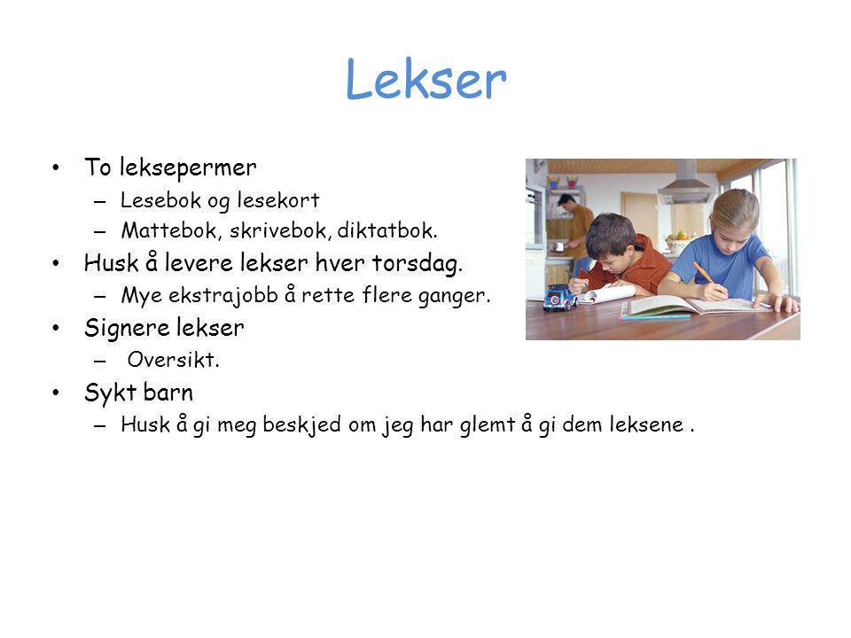 Lekser To leksepermer Husk å levere lekser hver torsdag.