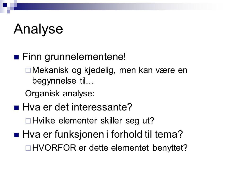 Analyse Finn grunnelementene! Hva er det interessante