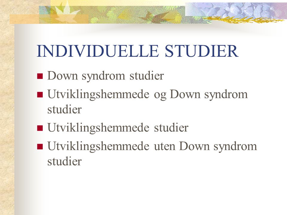 INDIVIDUELLE STUDIER Down syndrom studier