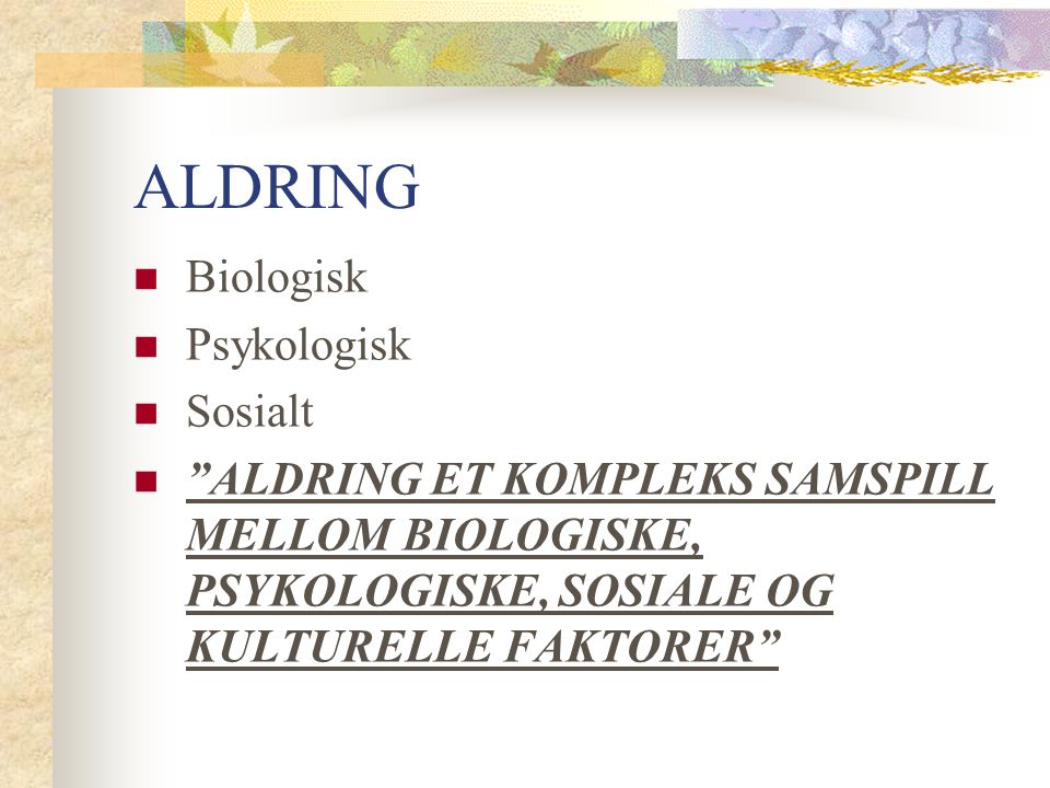 ALDRING Biologisk Psykologisk Sosialt