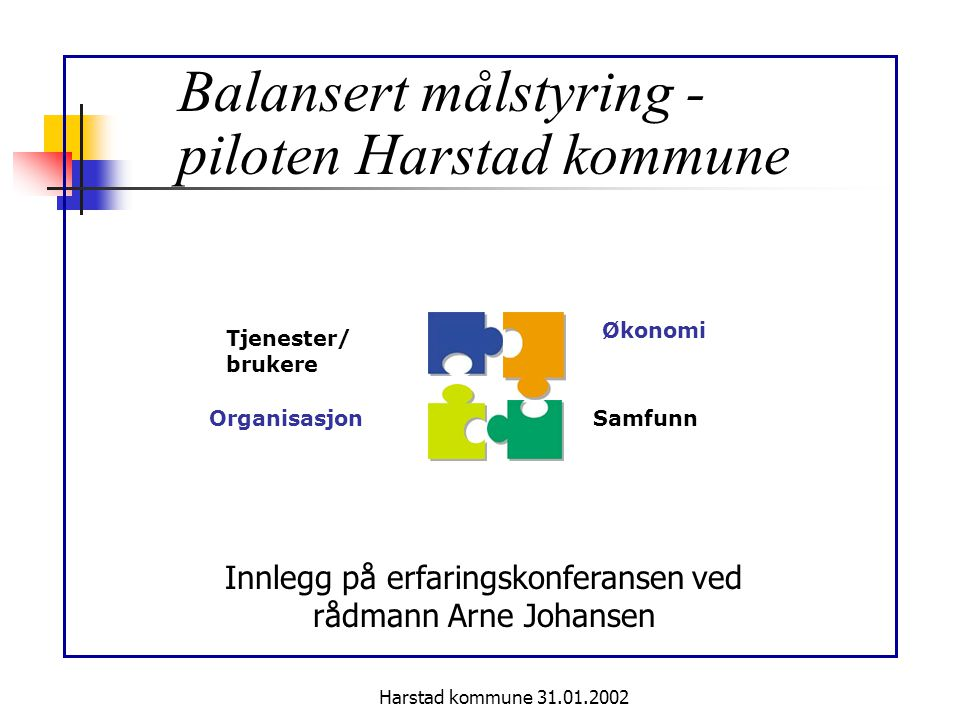 Innlegg på erfaringskonferansen ved rådmann Arne Johansen