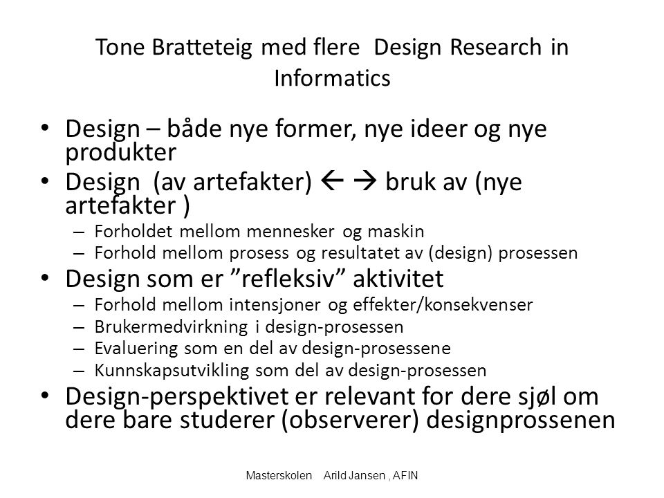 Tone Bratteteig med flere Design Research in Informatics