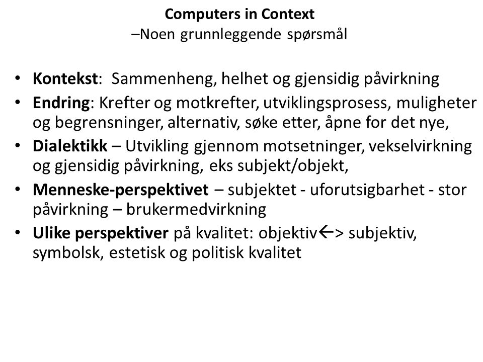 Computers in Context –Noen grunnleggende spørsmål