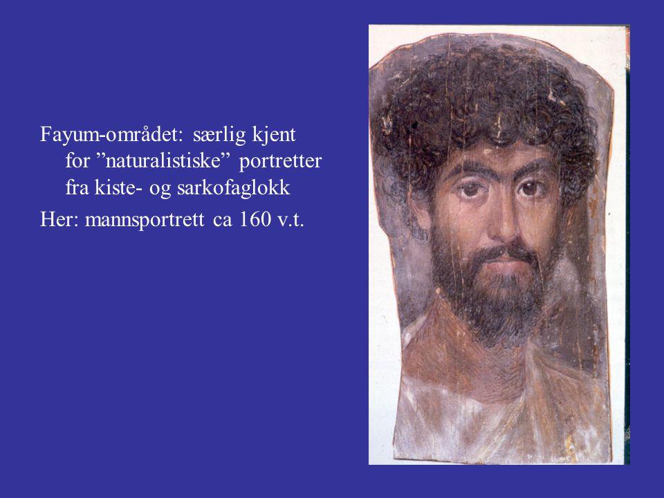 Fayum-området: særlig kjent for naturalistiske portretter fra kiste- og sarkofaglokk