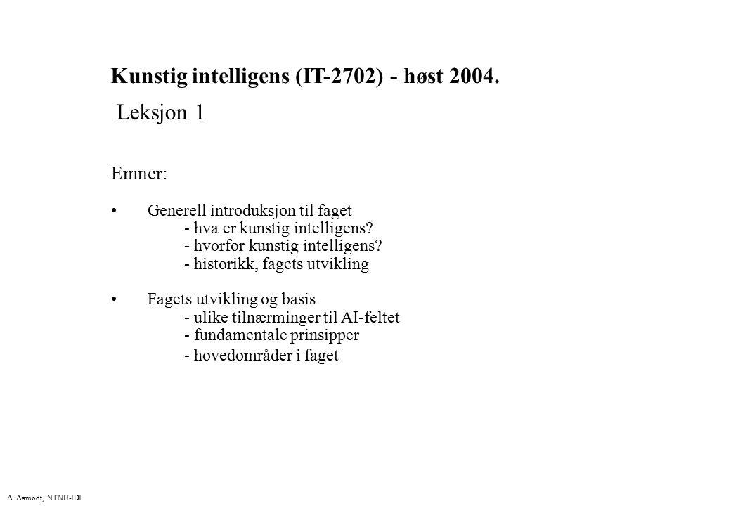 Kunstig intelligens (IT-2702) - høst 2004. Leksjon 1