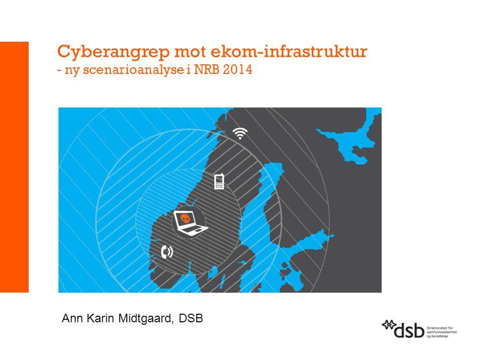 Cyberangrep mot ekom-infrastruktur - ny scenarioanalyse i NRB 2014