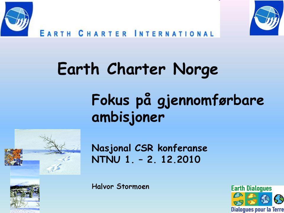 Earth Charter Norge Fokus på gjennomførbare ambisjoner