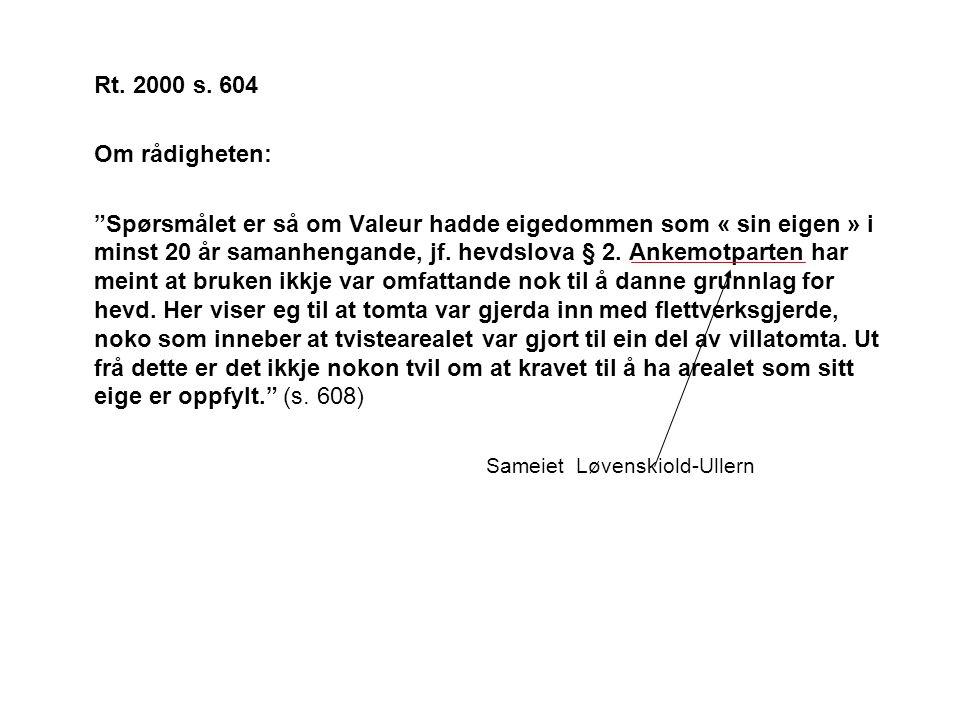 Rt. 2000 s. 604 Om rådigheten: