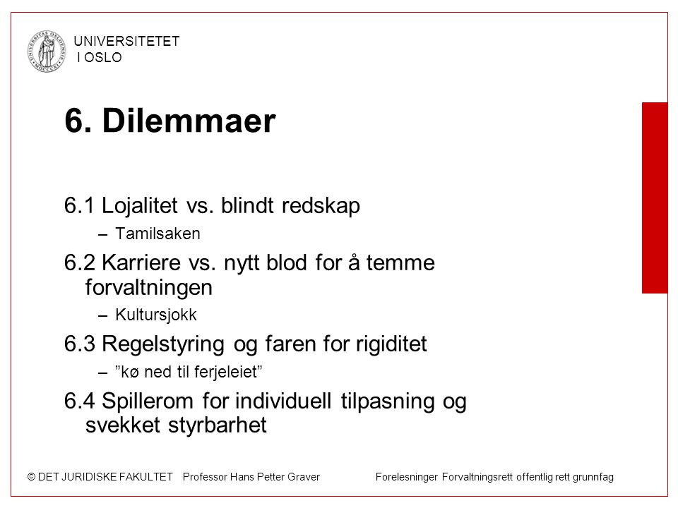 6. Dilemmaer 6.1 Lojalitet vs. blindt redskap