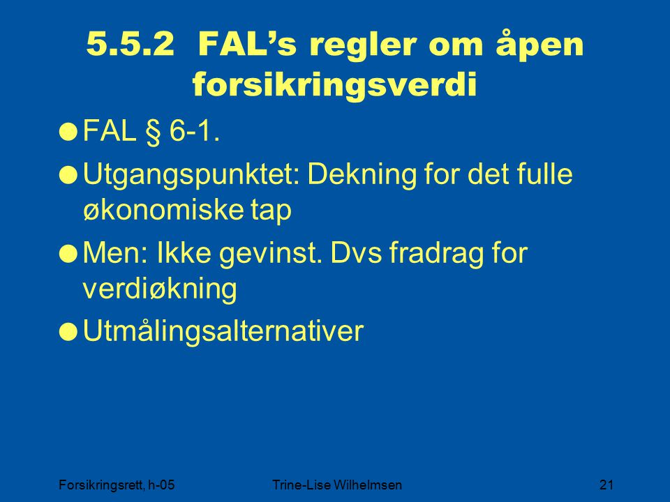 5.5.2 FAL's regler om åpen forsikringsverdi