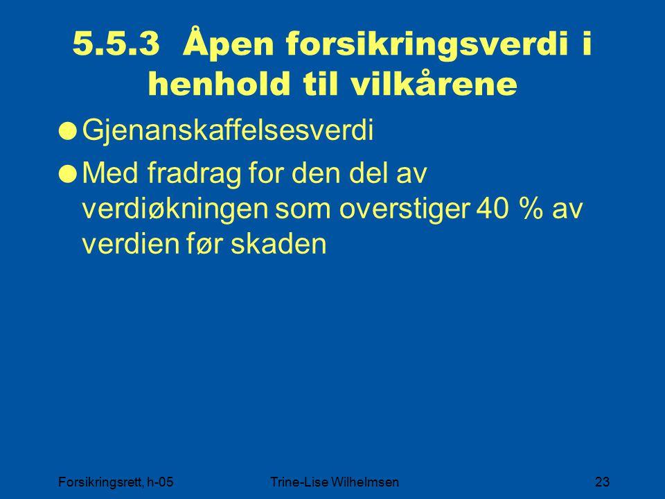 5.5.3 Åpen forsikringsverdi i henhold til vilkårene