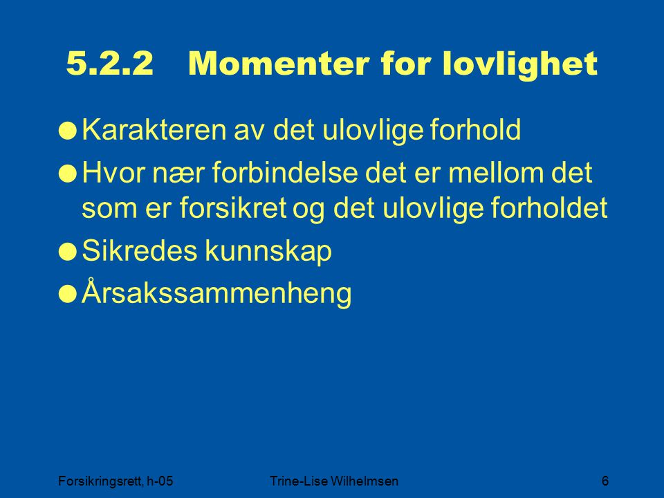 5.2.2 Momenter for lovlighet