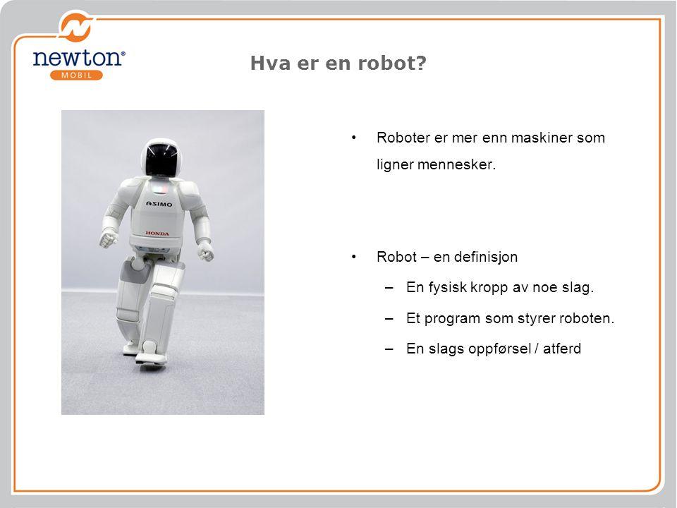 Hva er en robot Roboter er mer enn maskiner som ligner mennesker.
