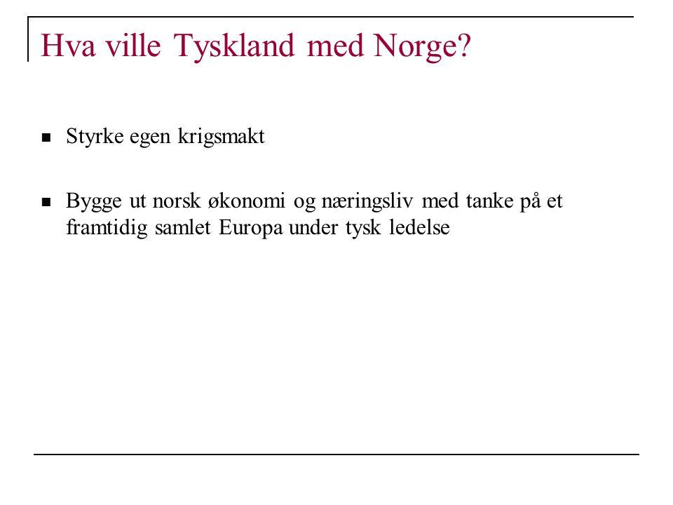 Hva ville Tyskland med Norge