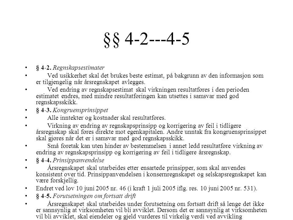 §§ 4-2---4-5 § 4-2. Regnskapsestimater