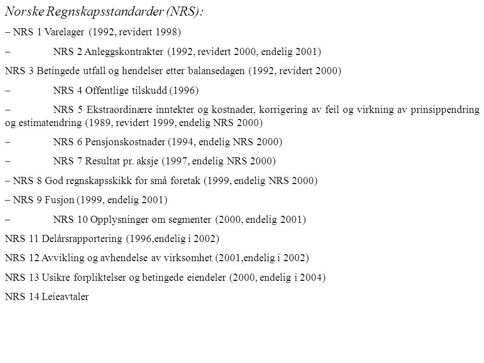 Norske Regnskapsstandarder (NRS):