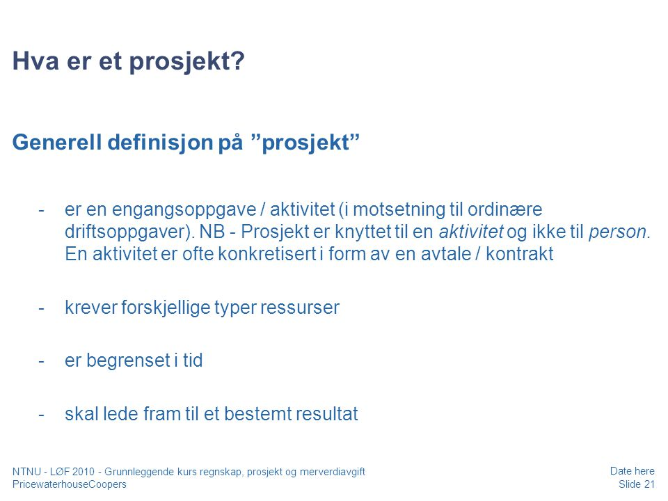 Hva er et prosjekt Generell definisjon på prosjekt
