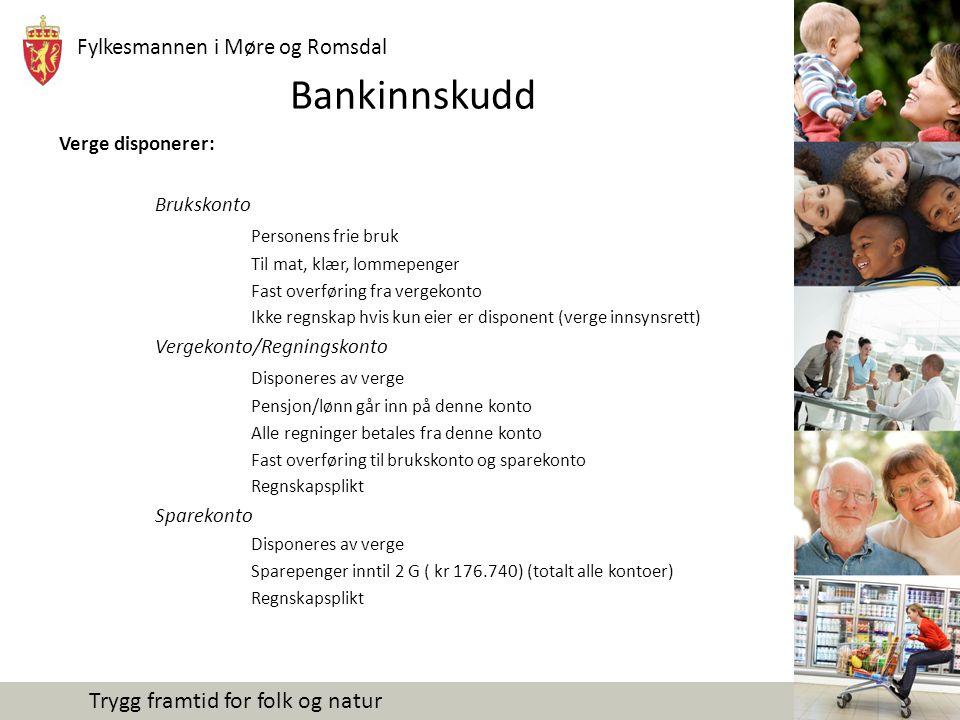 Bankinnskudd Verge disponerer: Brukskonto Personens frie bruk