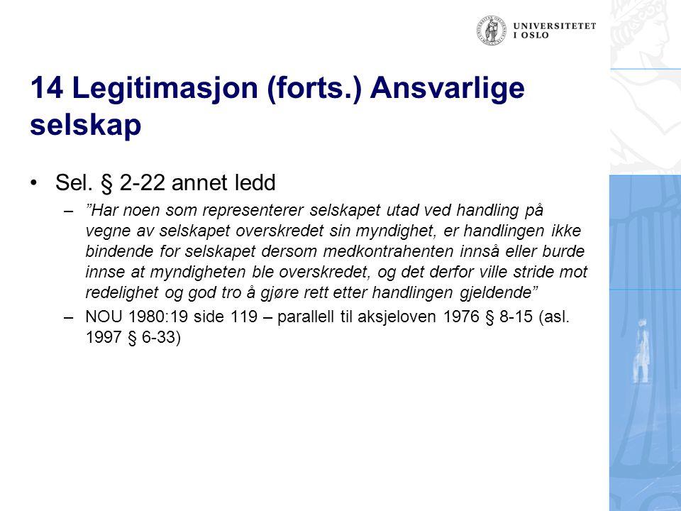 14 Legitimasjon (forts.) Ansvarlige selskap
