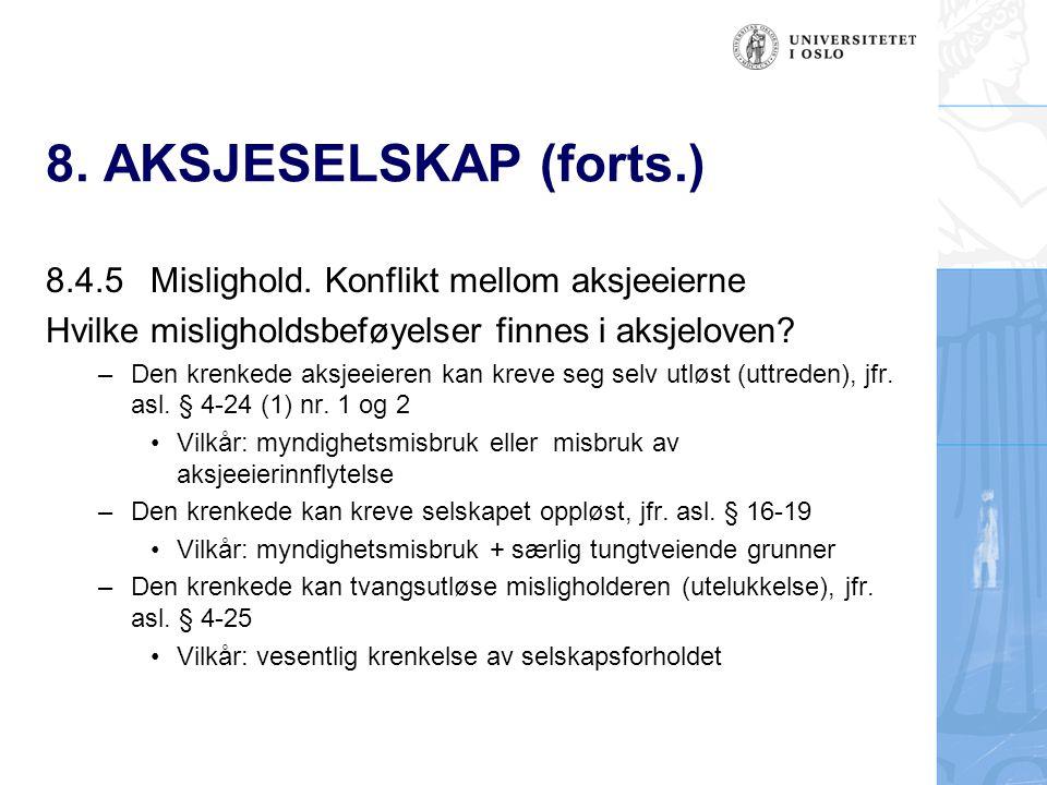 8. AKSJESELSKAP (forts.) 8.4.5 Mislighold. Konflikt mellom aksjeeierne