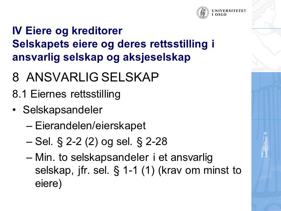 IV Eiere og kreditorer Selskapets eiere og deres rettsstilling i ansvarlig selskap og aksjeselskap