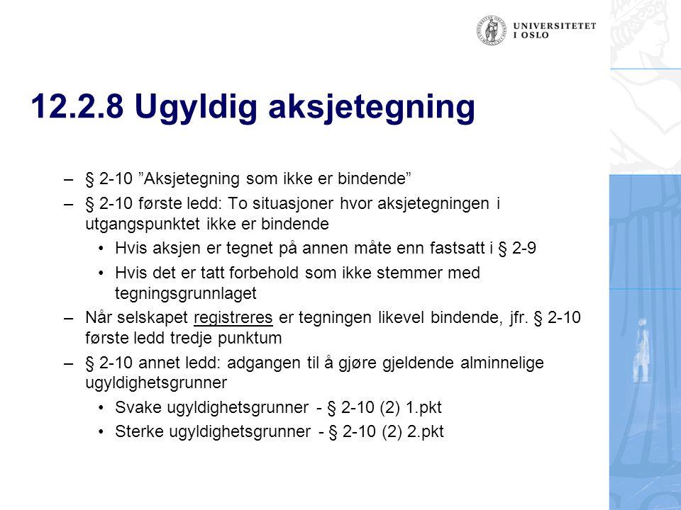 12.2.8 Ugyldig aksjetegning § 2-10 Aksjetegning som ikke er bindende