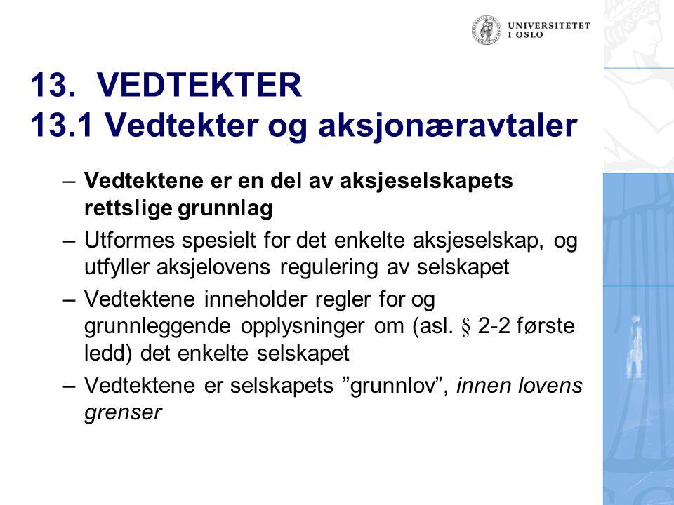 13. VEDTEKTER 13.1 Vedtekter og aksjonæravtaler