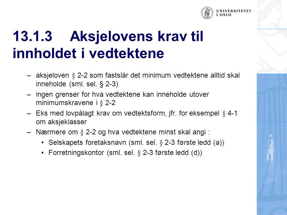13.1.3 Aksjelovens krav til innholdet i vedtektene