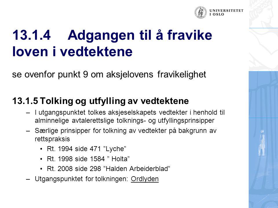 13.1.4 Adgangen til å fravike loven i vedtektene