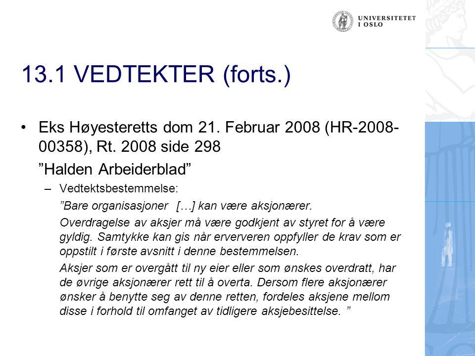 13.1 VEDTEKTER (forts.) Eks Høyesteretts dom 21. Februar 2008 (HR-2008-00358), Rt. 2008 side 298. Halden Arbeiderblad