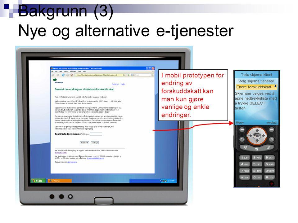 Bakgrunn (3) Nye og alternative e-tjenester