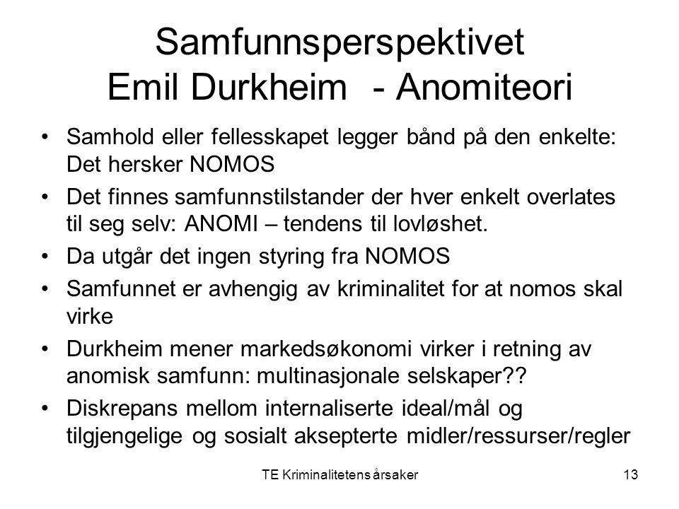 Samfunnsperspektivet Emil Durkheim - Anomiteori