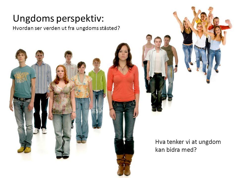 Ungdoms perspektiv: Hvordan ser verden ut fra ungdoms ståsted