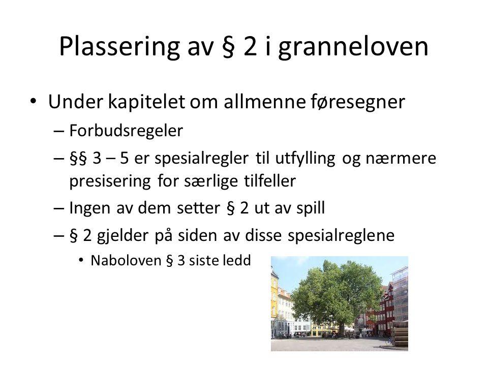 Plassering av § 2 i granneloven