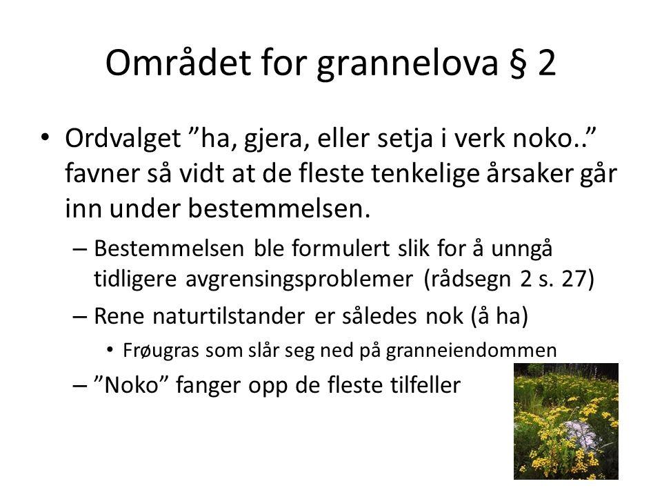 Området for grannelova § 2