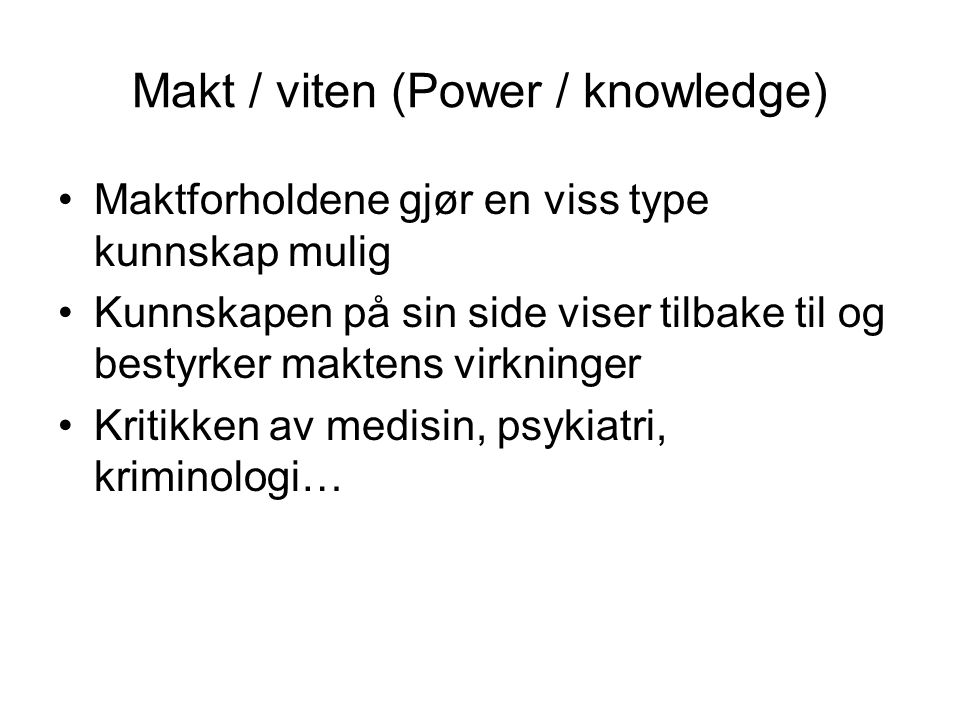 Makt / viten (Power / knowledge)