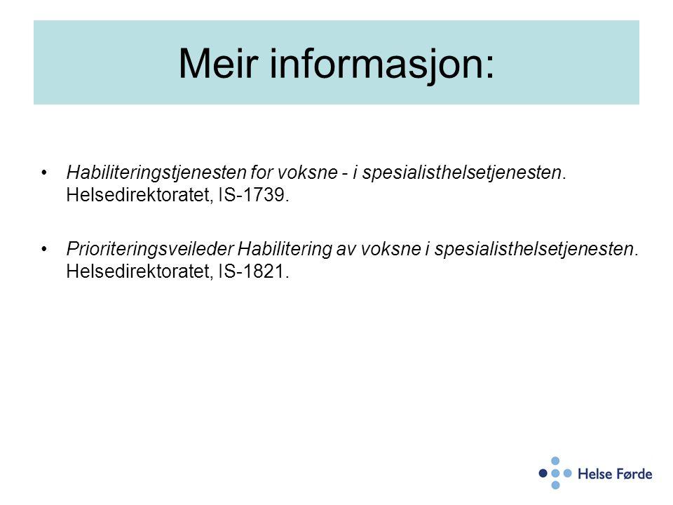 Meir informasjon: Habiliteringstjenesten for voksne - i spesialisthelsetjenesten. Helsedirektoratet, IS-1739.