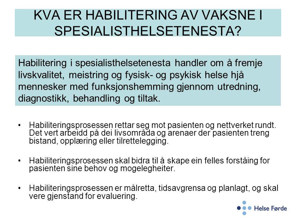 KVA ER HABILITERING AV VAKSNE I SPESIALISTHELSETENESTA