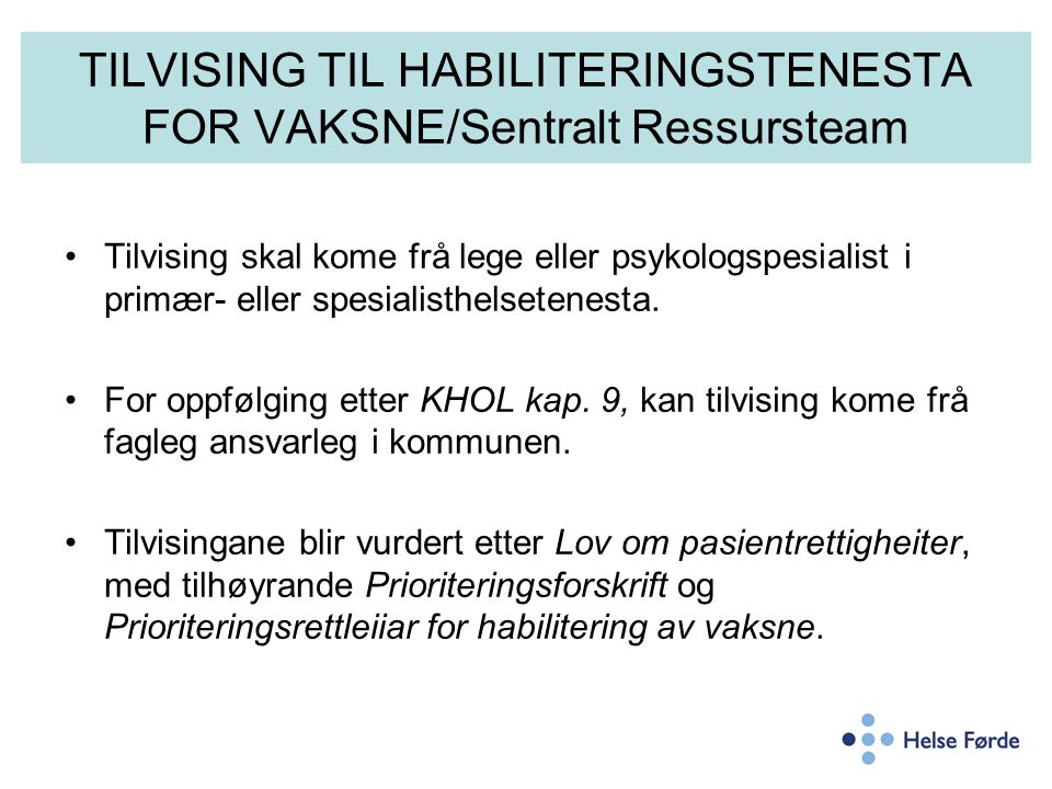 TILVISING TIL HABILITERINGSTENESTA FOR VAKSNE/Sentralt Ressursteam