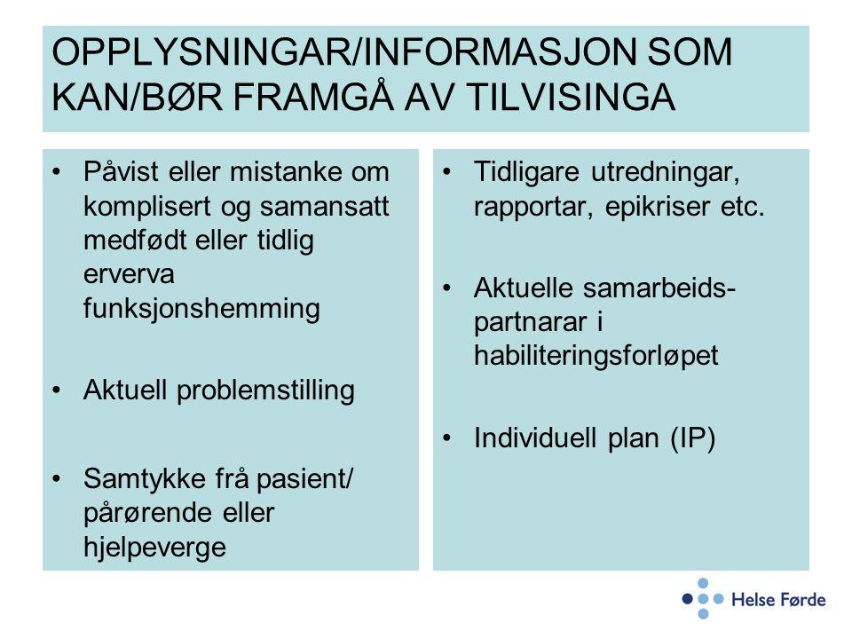 OPPLYSNINGAR/INFORMASJON SOM KAN/BØR FRAMGÅ AV TILVISINGA