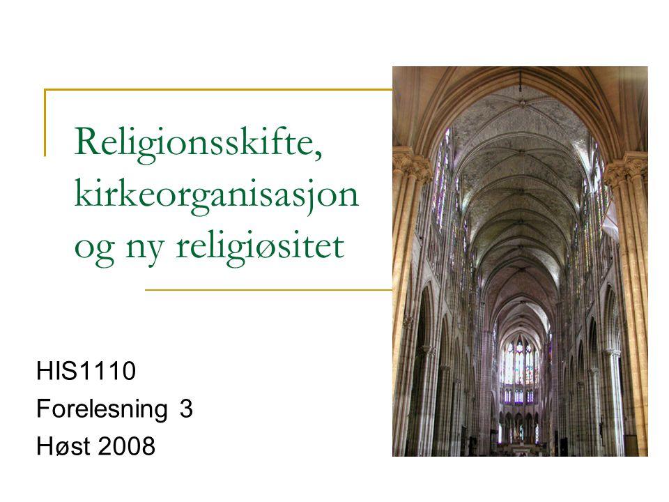 Religionsskifte, kirkeorganisasjon og ny religiøsitet