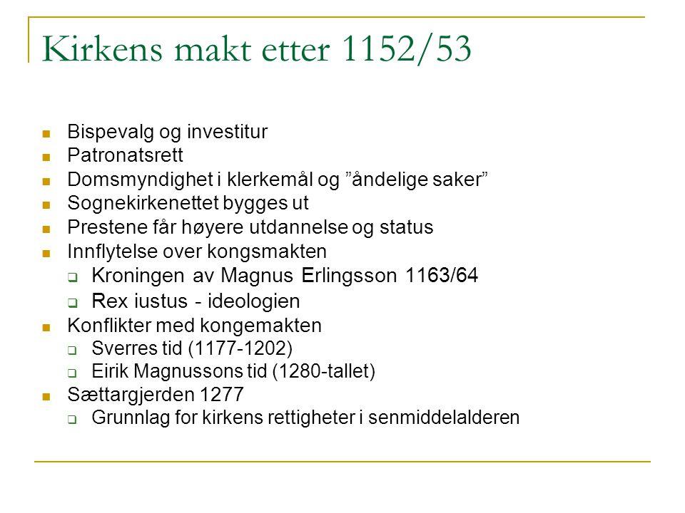 Kirkens makt etter 1152/53 Kroningen av Magnus Erlingsson 1163/64