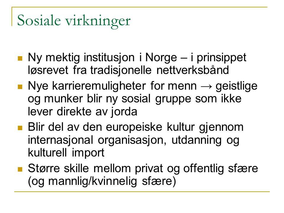 Sosiale virkninger Ny mektig institusjon i Norge – i prinsippet løsrevet fra tradisjonelle nettverksbånd.