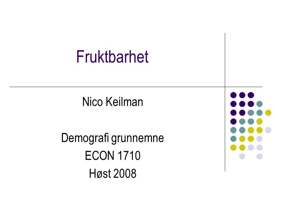 Nico Keilman Demografi grunnemne ECON 1710 Høst 2008
