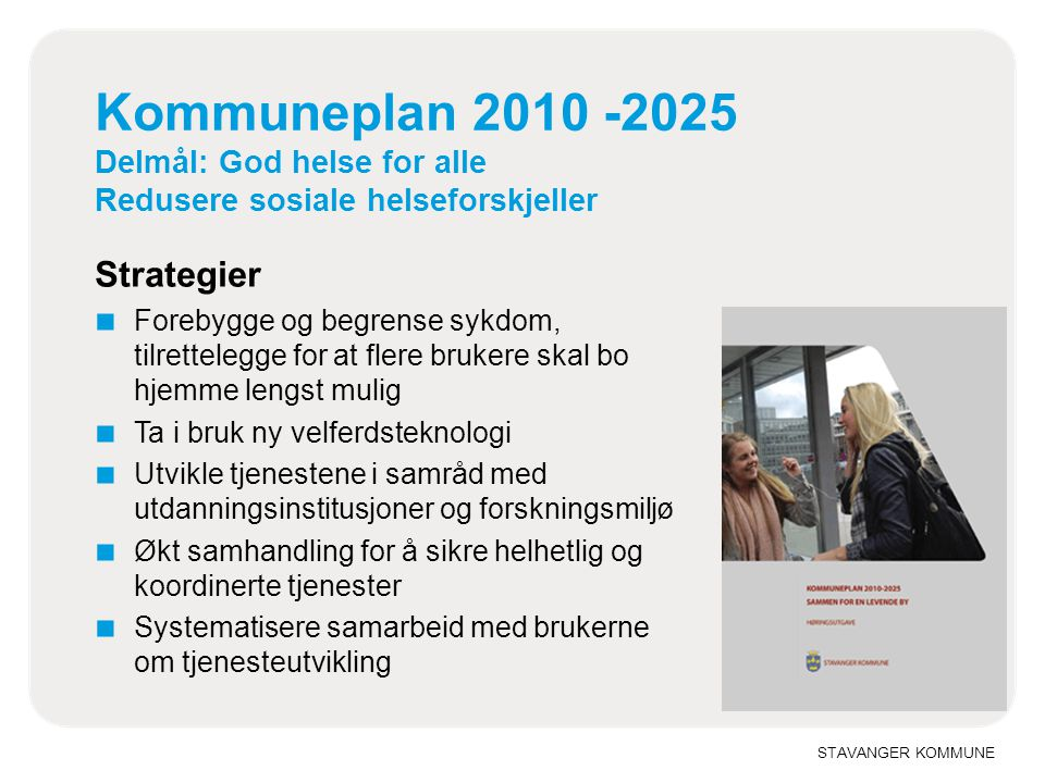 Kommuneplan 2010 -2025 Delmål: God helse for alle Redusere sosiale helseforskjeller